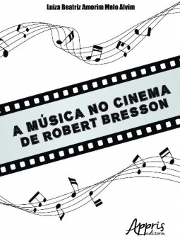 A Música no Cinema de Robert Bresson