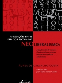 As Relações entre Estado e Escola no Neoliberalismo