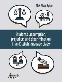 Students' Assumption, Prejudice, and Discrimination in an English Language Class