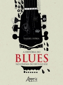 A História do Blues no Cinema do Século XXI