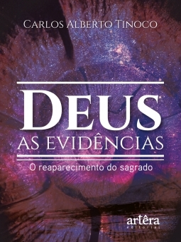 Deus: as Evidências; O Reaparecimento do Sagrado