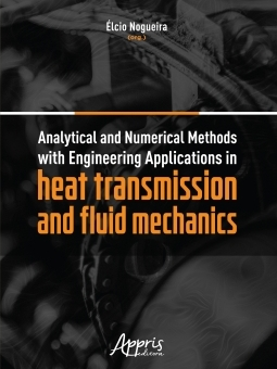 Analytical and Numerical Methods with Engineering Applications in Heat Transmission and Fluid Mechanics