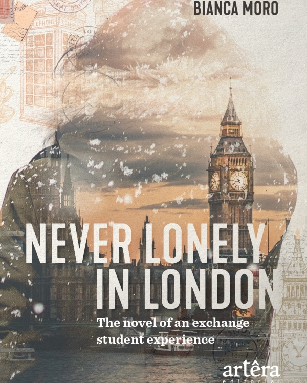 Never Lonely in London: The Novel of an Exchange Student Experience